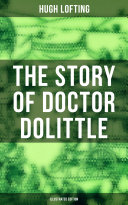 Pdf The Story of Doctor Dolittle (Illustrated Edition) Telecharger