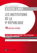 Exos LMD - Les institutions de la Ve République - 18 exercices corrigés