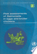 """""""Risk Assessments of Salmonella in Eggs and Broiler Chickens"""" by World Health Organization"""