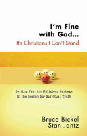 I'm Fine with God... It's Christians I Can't Stand