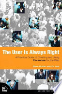 """The User is Always Right: A Practical Guide to Creating and Using Personas for the Web"" by Steve Mulder, Ziv Yaar"