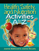Health  Safety  and Nutrition Activities A to Z