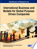 Handbook of Research on International Business and Models for Global Purpose Driven Companies