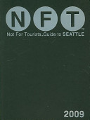 Not for Tourists Guide 2009 to Seattle