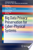 Big Data Privacy Preservation For Cyber Physical Systems