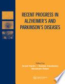 Recent Progress in Alzheimer s and Parkinson s Diseases