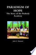 Paradigm Of Hope The Story Of The Peabody Academy