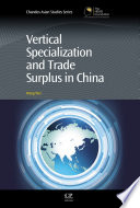 Vertical Specialization and Trade Surplus in China Book