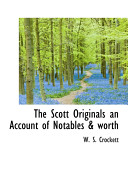 The Scott Originals an Account of Notables   Worth