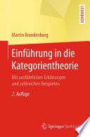 Einführung in die Kategorientheorie  : Mit ausführlichen Erklärungen und zahlreichen Beispielen