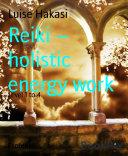 Reiki - holistic energy work