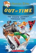 Out of Time (Geronimo Stilton Journey Through Time #8), Volume 8