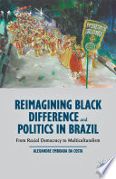 Reimagining Black Difference and Politics in Brazil