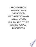 Prosthetics Amputations Orthotics Orthopedics and Spinal Cord Injury and Other Neurological Disorders