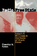 Radio Free Dixie: Robert F. Williams and the Roots of Black ...
