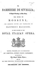 """Il Barbiere di Siviglia [by C. Sterbini, founded on the """"Barbier de Séville"""" of P. A. Caron de Beaumarchais] ... edited and translated by M. Maggioni. Ital. & Eng"""