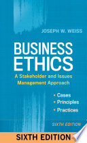 """Business Ethics: A Stakeholder and Issues Management Approach"" by Joseph W. Weiss"