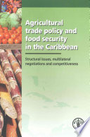 Agricultural Trade Policy And Food Security In The Caribbean Book PDF