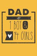DAD of 1 BOY   14 GIRLS