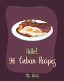 Hello  96 Cuban Recipes