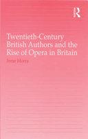 Twentieth-Century British Authors and the Rise of Opera in Britain Pdf