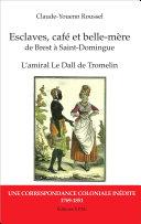 Esclaves, café et belle-mère, de Brest à Saint-Domingue Book