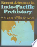 Recent Advances In Indo Pacific Prehistory