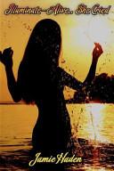 Illuminate-Alive, She Cried