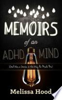 Memoirs Of An Adhd Mind