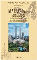 Guida Turistica Malaysia occidentale e Singapore. Dalle giunche dei pirati alla tecnologia del futuro Immagine Copertina