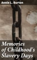 Memories of Childhood's Slavery Days
