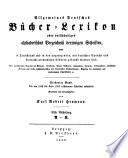 Allgemeines Bucher-Lexikon oder Vollstandiges alphabetisches Verzeichniss der von 1700 bis zu Ende 1892 erschienenen Bucher, welche in Deutschland und in den durch Sprache und Literatur damit verwandten Landern gedruckt sind