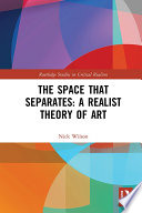 The Space that Separates  A Realist Theory of Art