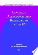 Language Allegiances And Bilingualism In The Us