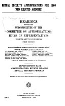 Mutual Security Appropriations for 1960  and Related Agencies  Export Import Bank  Administration  Ryukyu Islands  Mutual Security Program