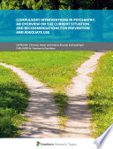 Compulsory Interventions in Psychiatry  an Overview on the Current Situation and Recommendations for Prevention and Adequate Use Book