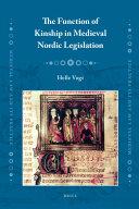 The Function of Kinship in Medieval Nordic Legislation