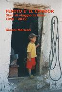 FERITO E' IL CONDOR - Diari di viaggio in Perù 1998 - 2010