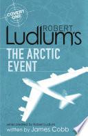Robert Ludlum s The Arctic Event Book