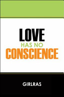 Love Has No Conscience