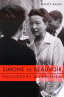 Simone de Beauvoir  Philosophy  and Feminism