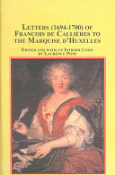 Letters 1694 1700 Of Fran Ois De Calli Res To The Marquise D Huxelles PDF
