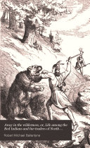 Away in the Wilderness  Or  Life Among the Red Indians and Fur traders of North America