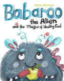 Babaroo the Alien and the Magic of Healthy Food