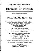 Dr  Chase s Recipes  Or  Information for Everybody  an Invaluable Collection of Practical Recipes     All Arranged in Their Appropriate Departments  by A  W  Chase