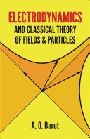 Electrodynamics and Classical Theory of Fields & Particles