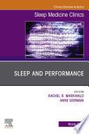 Sleep and Performance An Issue of Sleep Medicine Clinics E Book