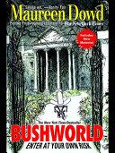 Bushworld  Enter at Your Own Risk