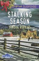 Stalking Season  Mills   Boon Love Inspired Suspense   Smoky Mountain Secrets  Book 2