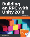 """Building an RPG with Unity 2018: Leverage the power of Unity 2018 to build elements of an RPG., 2nd Edition"" by Vahé Karamian"